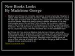 new books looks by madeleine george