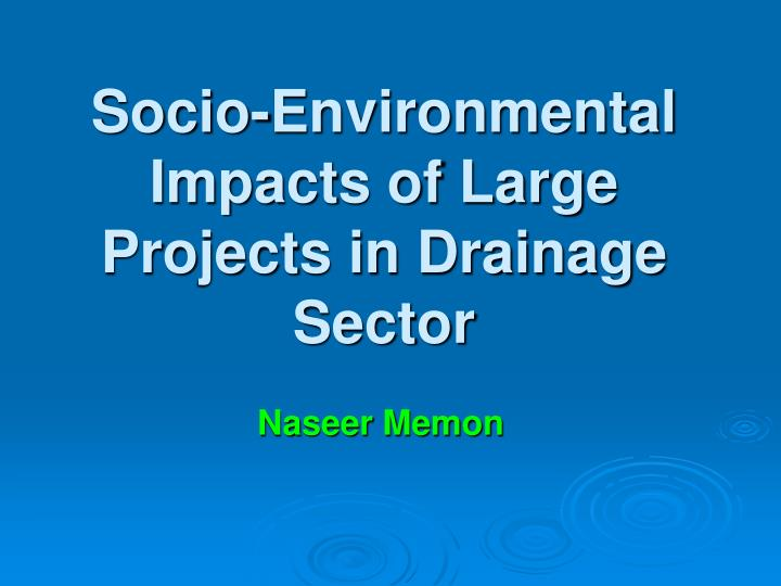 socio environmental impacts of large projects in drainage sector n.