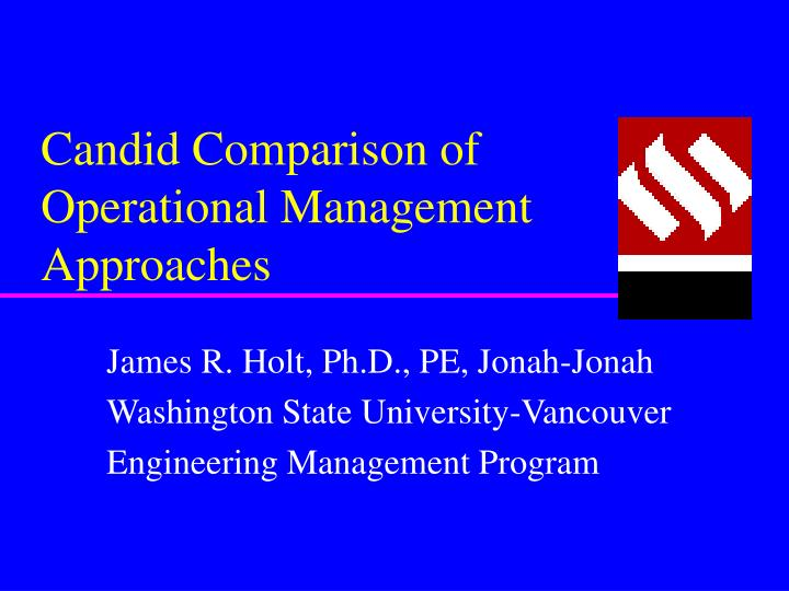 candid comparison of operational management approaches n.