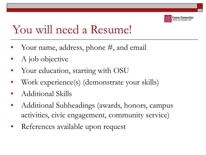 You will need a Resume!