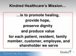 kindred healthcare s mission