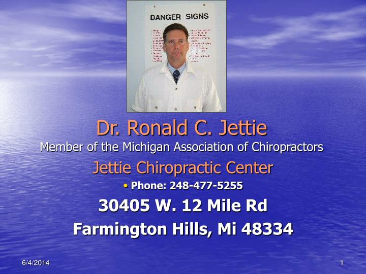 dr ronald c jettie member of the michigan association of chiropractors n.