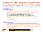 meeting fire s operating pulse requirements