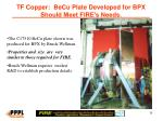 tf copper becu plate developed for bpx should meet fire s needs