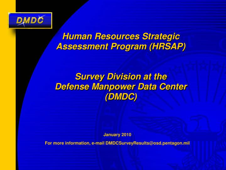 january 2010 for more information e mail dmdcsurveyresults@osd pentagon mil n.
