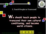 2 teach people to transcend