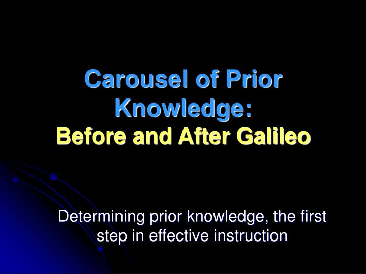 carousel of prior knowledge before and after galileo n.