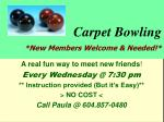 carpet bowling new members welcome needed