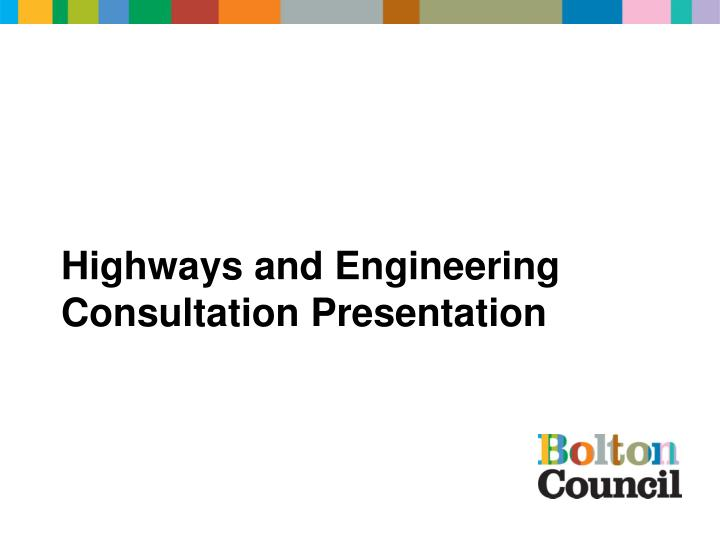 highways and engineering consultation presentation n.