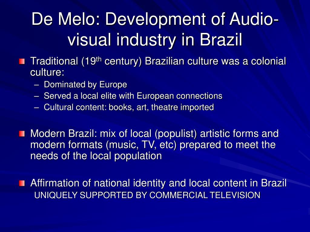 De Melo: Development of Audio-visual industry in Brazil
