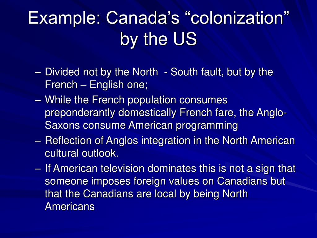 """Example: Canada's """"colonization"""" by the US"""