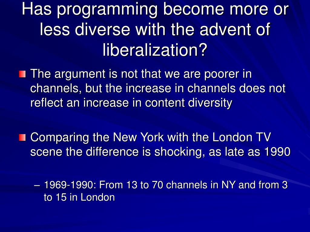 Has programming become more or less diverse with the advent of liberalization?