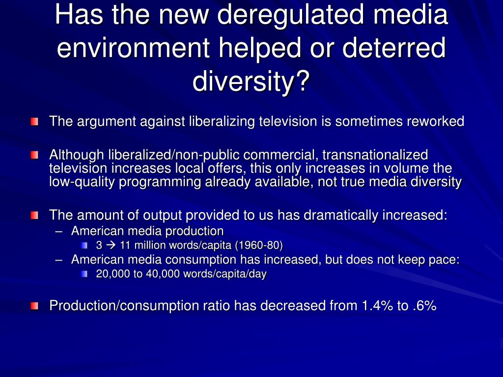 Has the new deregulated media environment helped or deterred diversity?