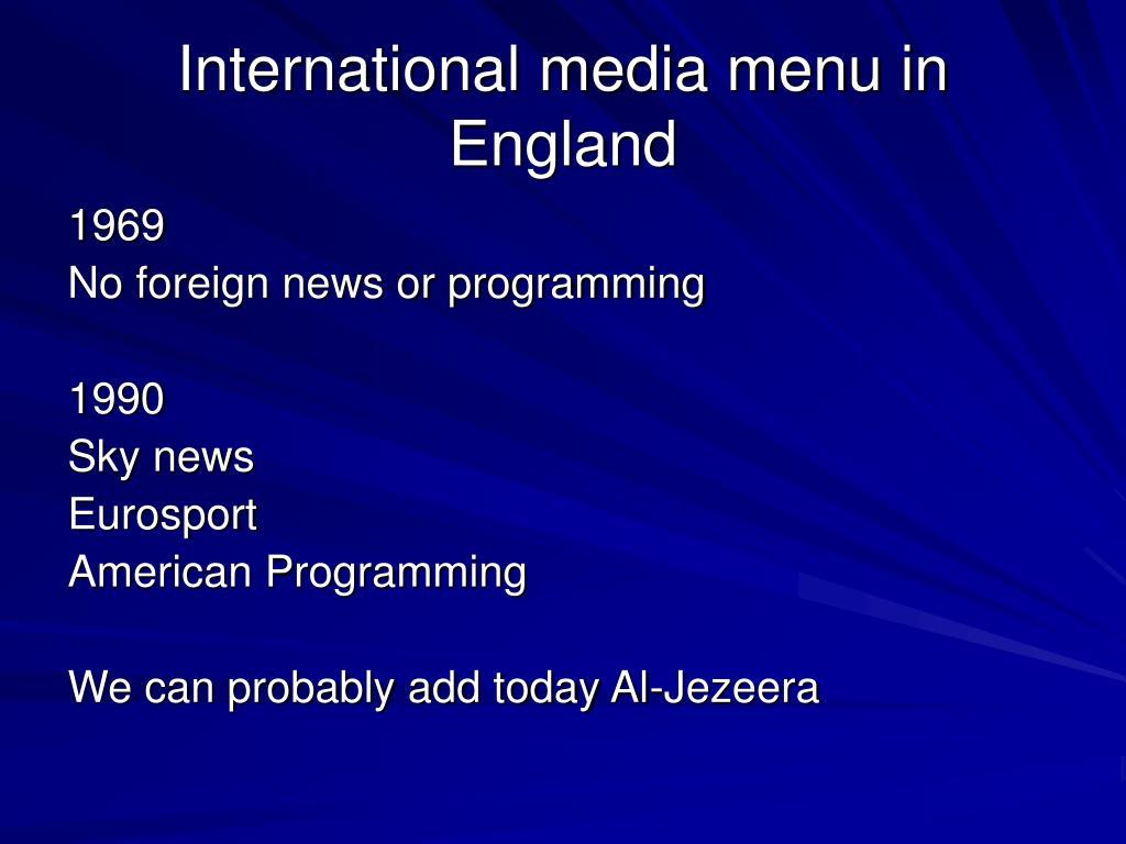 International media menu in England