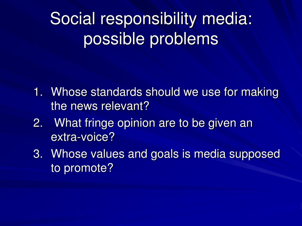 Social responsibility media: possible problems