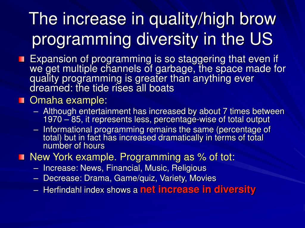 The increase in quality/high brow programming diversity in the US