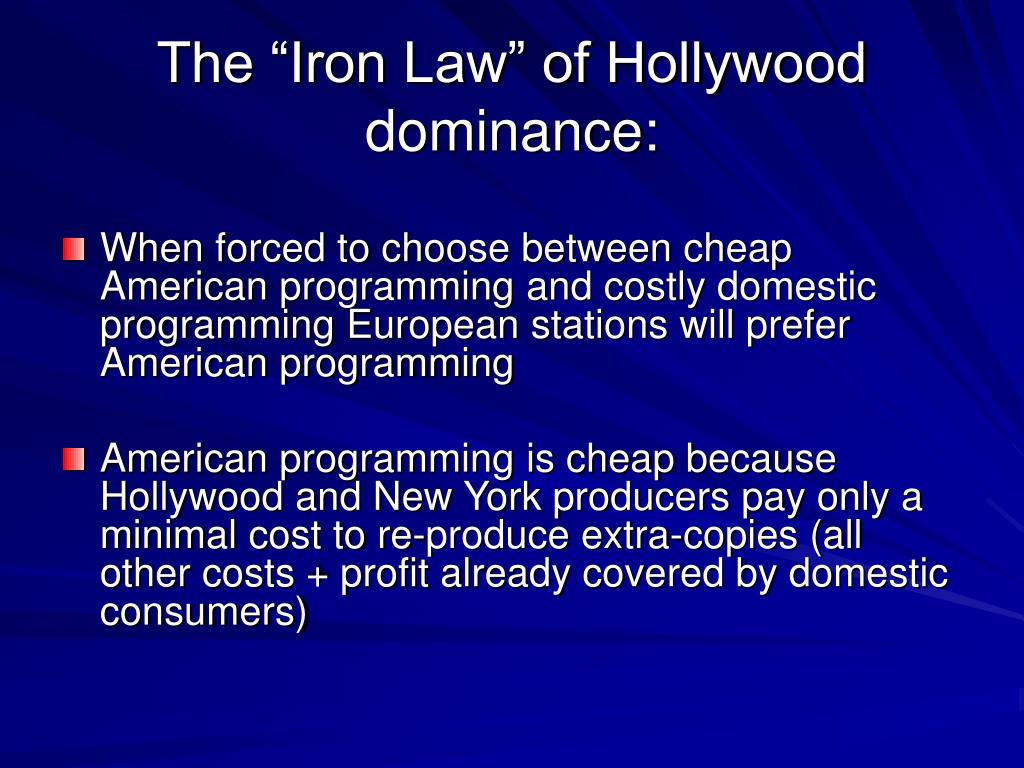 """The """"Iron Law"""" of Hollywood dominance:"""