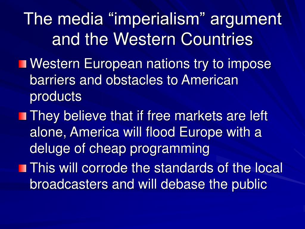 """The media """"imperialism"""" argument and the Western Countries"""