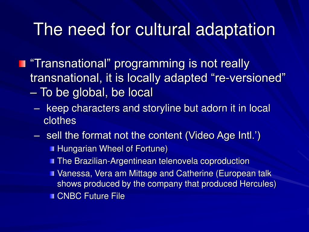The need for cultural adaptation