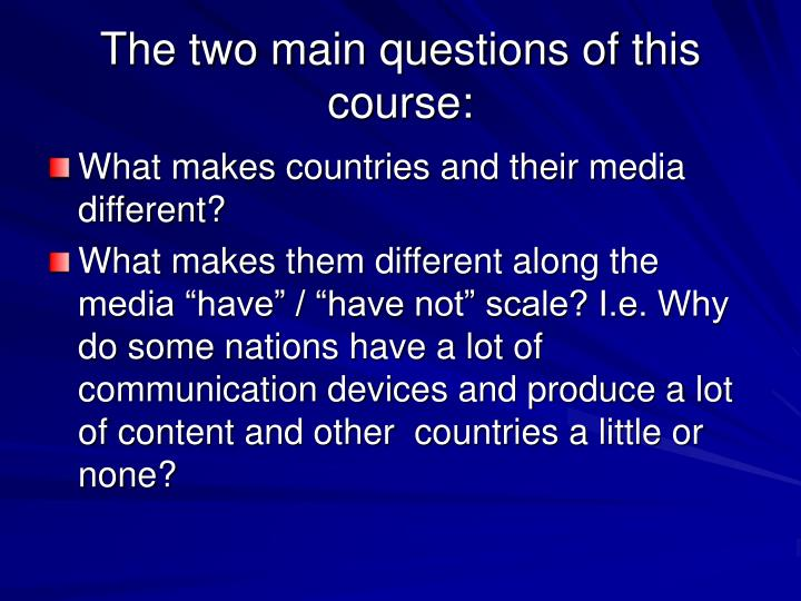 The two main questions of this course