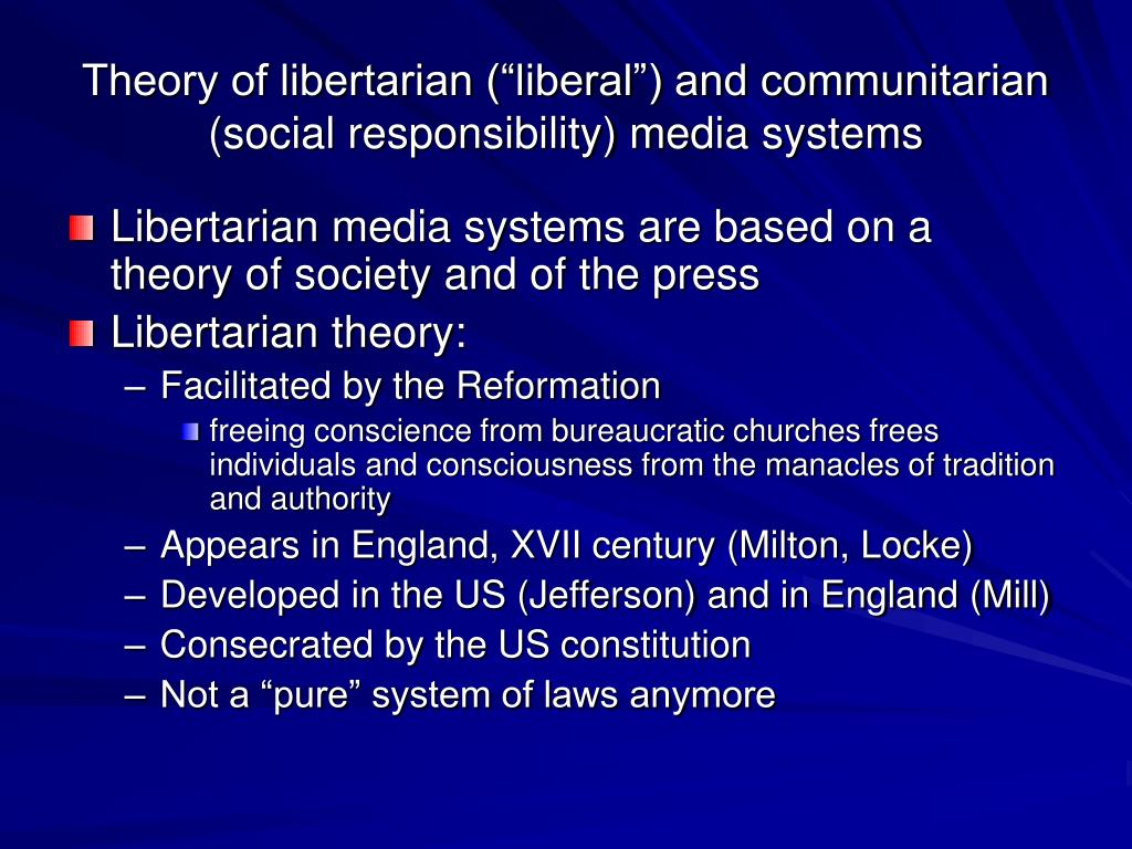 "Theory of libertarian (""liberal"") and communitarian (social responsibility) media systems"