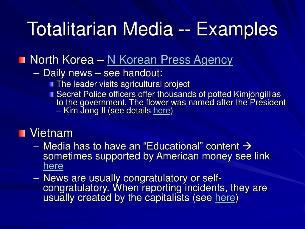 Totalitarian Media -- Examples