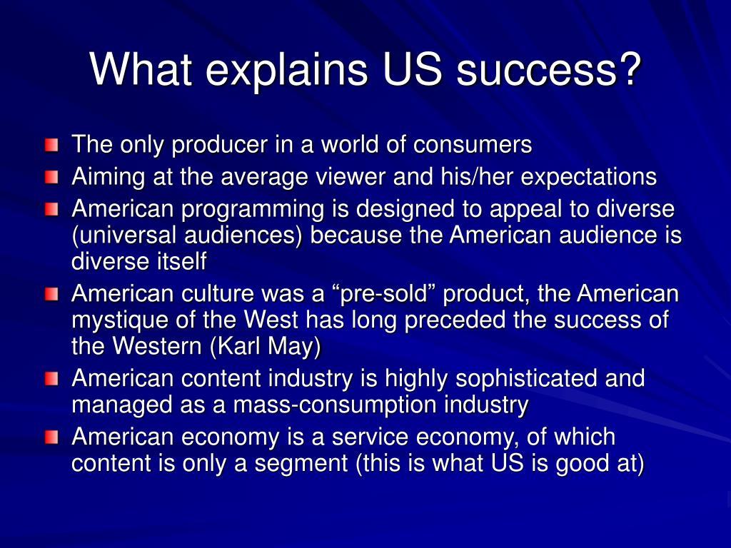 What explains US success?