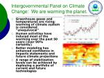 intergovernmental panel on climate change we are warming the planet