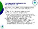 regulation under the clean air act massachusetts v epa