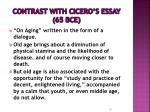 contrast with cicero s essay 65 bce