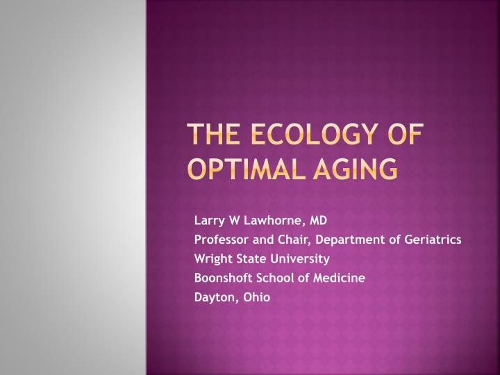 the ecology of optimal aging n.