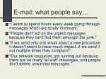 e mail what people say