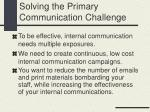 solving the primary communication challenge