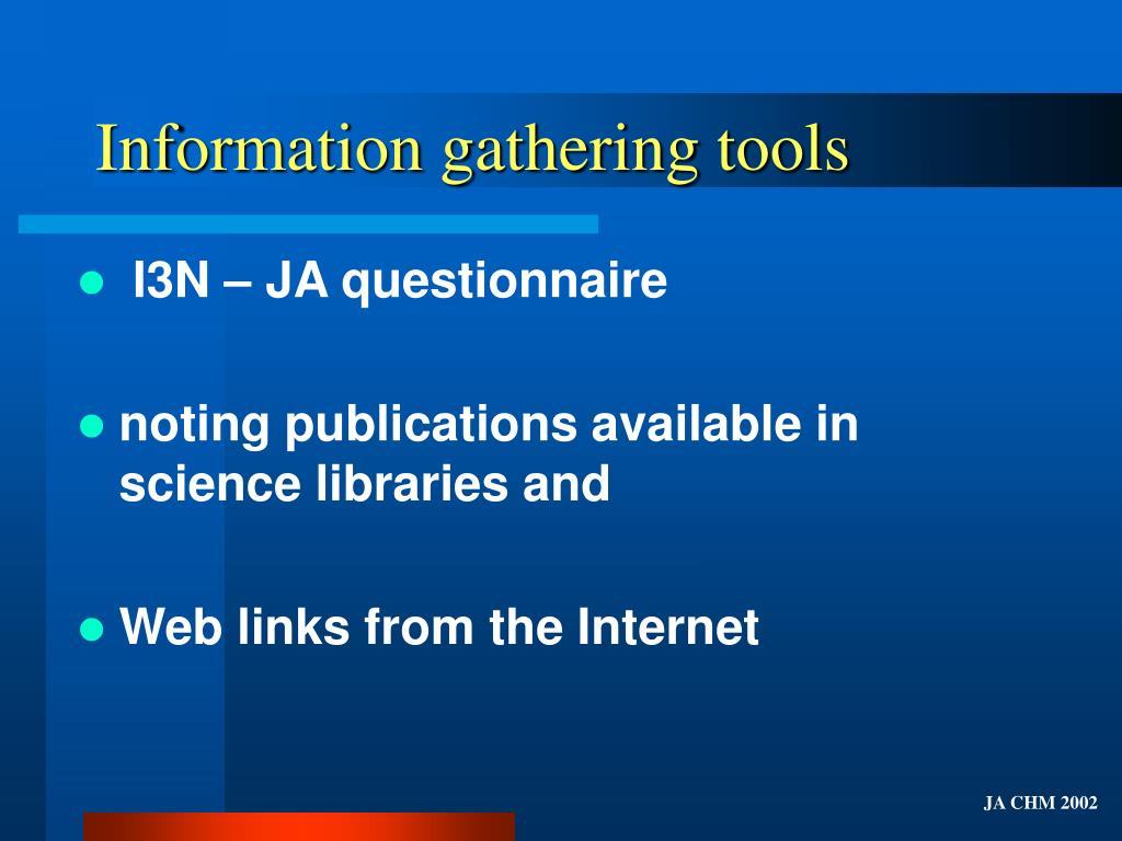 Information gathering tools