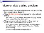 more on dual trading problem