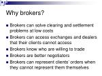 why brokers