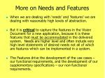 more on needs and features