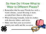 so how do i know what to wear to different places