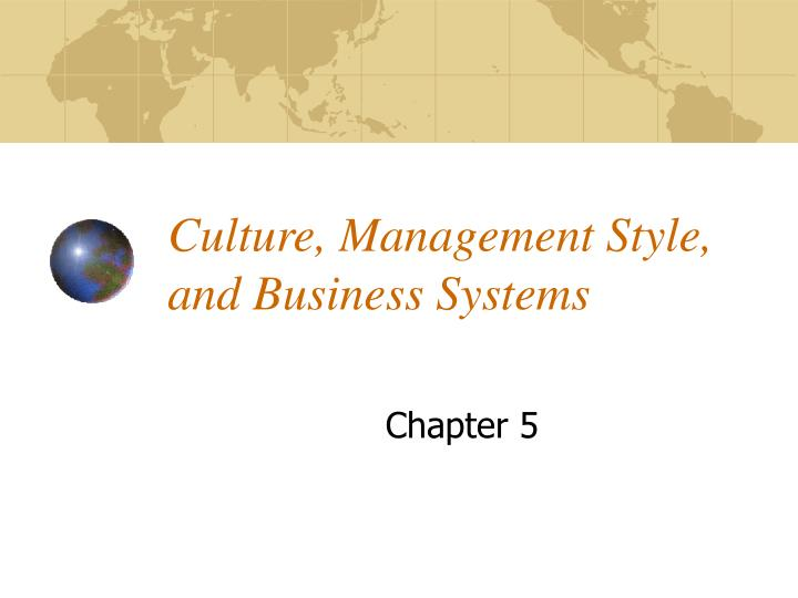culture management style and business systems n.