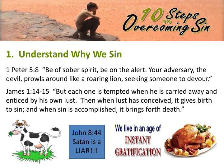 1.  Understand Why We Sin