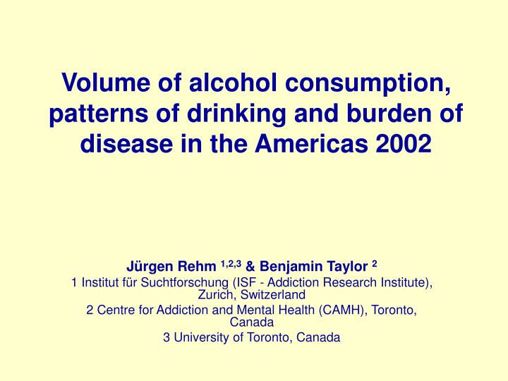 volume of alcohol consumption patterns of drinking and burden of disease in the americas 2002 n.