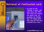 retrieval of confiscated card