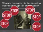 who won the so many battles against so many different types of discrimination