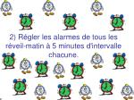 2 r gler les alarmes de tous les r veil matin 5 minutes d intervalle chacune