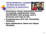 developmental changes in peer relations childhood adolescence
