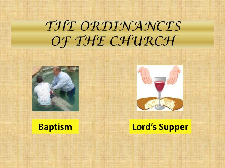 The ordinances of the church