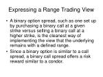 expressing a range trading view