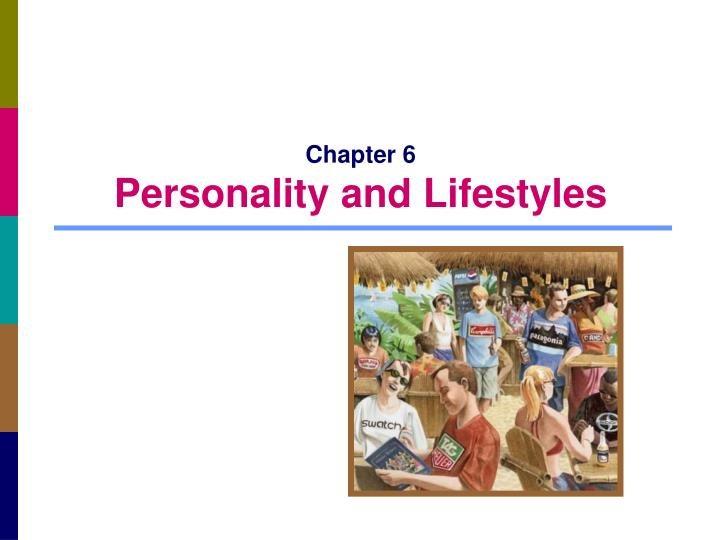 chapter 6 personality and lifestyles n.