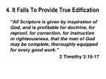 4 it fails to provide true edification3