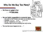 why do we buy too many